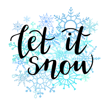 Let it snow. Vector illustration with hand lettering. Modern brush pen calligraphy on hand drawn doodle snowflakes on white background. Seasonal print, poster, card design.