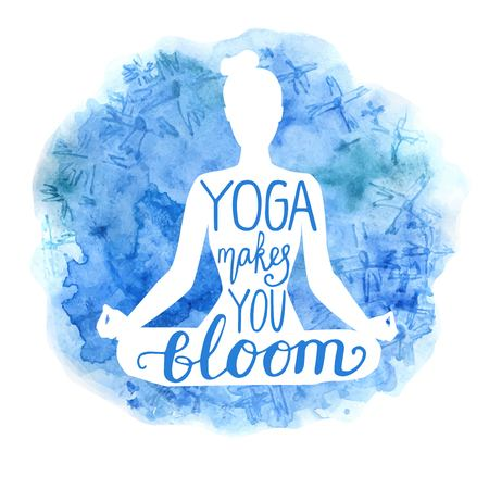 Yoga makes you bloom. Vector illustration with white isolated silhouette of a slim woman meditating in lotus position, bright blue watercolor background with flowers and hand lettering.