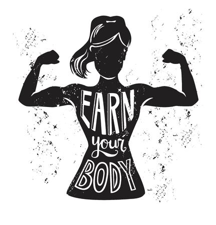 Vector lettering illustration Earn your body. Black female silhouette doing bicep curl and hand written motivational phrase and grunge texture. Motivational card, poster or print design.