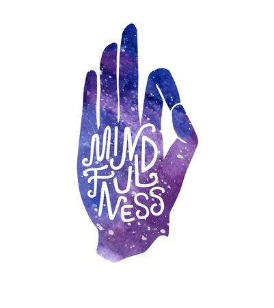 Mindfulness. Hand drawn illustration with hand in yoga pose and lettering. Bright watercolor space texture and inspirational message. Print, poster, flier and card design. Ilustração