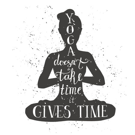 Vector illustration with female figure and lettering. Hand written phrase Yoga does not take time, it gives time. Typography design with isolated silhouette of woman meditating in lotus position.