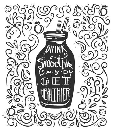 healthier: Vector illustration Smoothie with lettering in black and white colors. Drink smoothie and get healthier. Script on background with swirls and grunge texture.