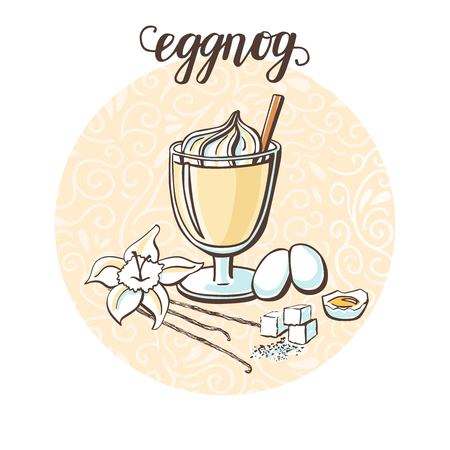 Eggnog. Vector illustration with hot tasty drink and its ingredients in circle composition and handwriting. Hand drawn doodle cup with delicious beverage for recipe card, poster or menu design