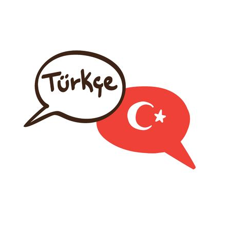 Vector illustration with two hand drawn doodle speech bubbles with a national flag of Turkey and hand written name of Turkish language. Modern design for language.