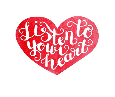 Listen to your heart. Vector illustration with hand lettering and red heart with bright watercolor texture. Illusztráció