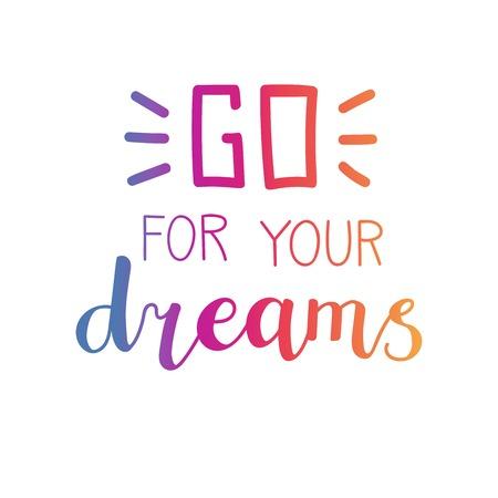 Vá para seus sonhos, vector a ilustração tipográfica com letras de mão em gradiente colorido. Caligrafia de caneta escova moderna. Cartão de tipografia motivacional, impressão, design de cartaz. Ilustración de vector