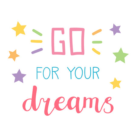 Go for your dreams. Colorful vector typographic illustration with hand lettering. Modern brush pen calligraphy. Motivational and inspirational typography card, print, poster design. Ilustração