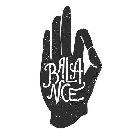 Balance. Vector illustration of hand in meditating pose pose Jnana or Chin mudra yoga pose and lettering. Black palm silhouette, handwritten word and grunge texture. Meditation print, poster, flyer an