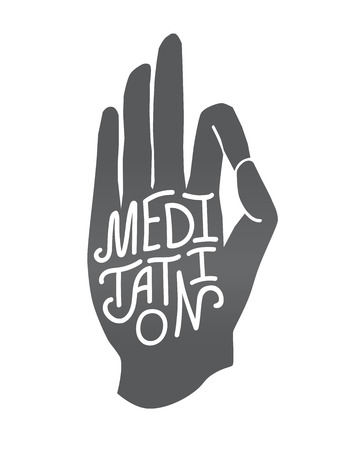 Meditation. Vector illustration of hand in meditating pose Jnana or Chin mudra with hand lettering. Modern banner with handwritten word in black and white. Yoga concept for typography or print design