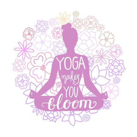 Yoga makes you bloom. Vector illustration of woman meditating in lotus pose with doodle flowers behind and hand lettering. Violet female silhouette and circle backround isolated on white.