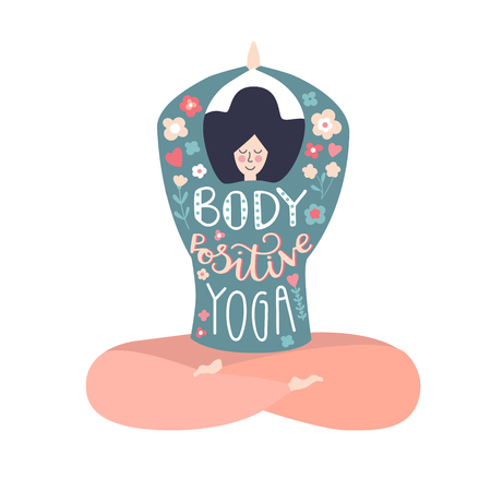 Body positive yoga. Modern flat vector illustration with a motivational phrase. Cute woman in the lotus pose with hand lettering phrase isolated on white. Inspiring yoga and meditation concept. - Vector Stock Vector - 116611286