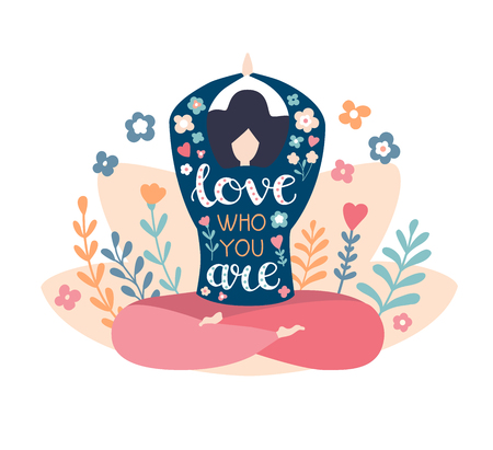 Love who you are. Modern flat vector illustration with a motivational phrase. Cute woman in the lotus pose, hand lettering phrase and doodle flowers. Inspiring yoga and meditation concept. - Vector Illustration