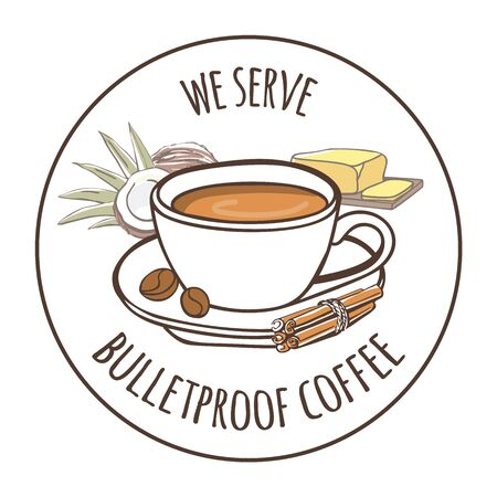 We serve bulletproof coffee. Vector label illustration of a buttered caffeine keto drink and its ingredients: coconut oil and butter. Hot beverage in a mug in a circle frame for cafe menu design. Illustration