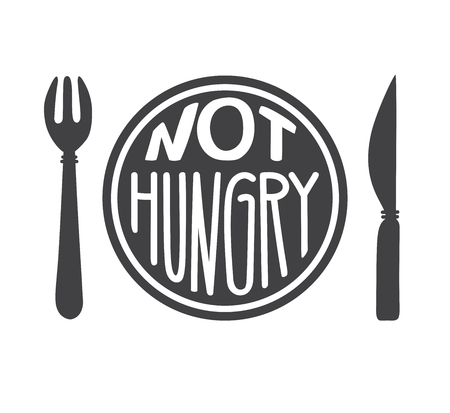 Not hungry. Intermittent fasting concept. Hand drawn lettering, a knife, and a motivational message. Inspirational quote for healthy lifestyle and eating.