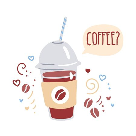 Trendy vector illustration of a plastic take away coffee cup with a cap, straw and a speech bubble on white background with doodle swirls, beans, hearts, dots. Cute cafe card, poster, flyer design.