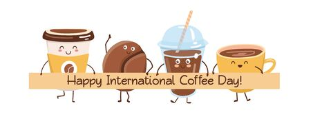 Happy International Coffee Day. Cute vector illustration with kawaii characters. Cups, glasses and mugs smiling, standing together and holding a banner with the congratulation message. Ilustrace