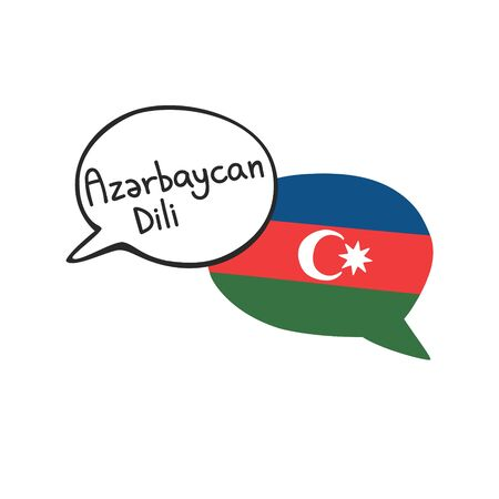 Translation: Azerbaijan language. Vector illustration of two doodle speech bubbles with a national flag of Azerbaijan and hand writing. Foreign language course, school or travel agency design.