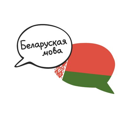 Translation: the Belarusian language. Vector illustration of two doodle speech bubbles with a national flag of Belarus and hand writing. Foreign language course, school or travel agency design.