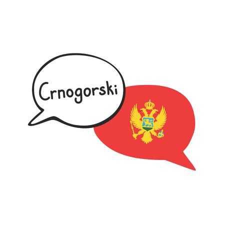 Translation: the Montenegrin language. Vector illustration of two speech bubbles with a national flag of Montenegro and hand written endonym. Foreign language course, school or travel agency design.