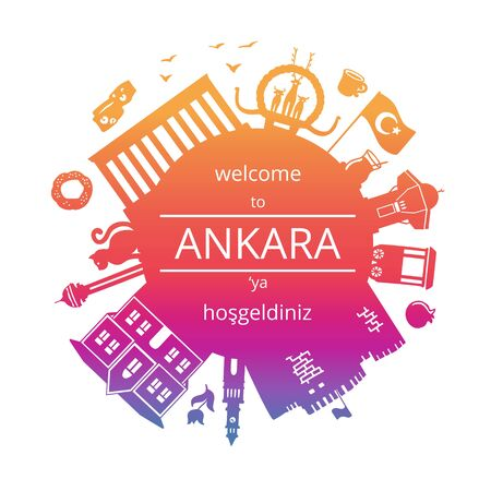 Welcome to Ankara, Turkey. Vector illustration of Turkish landmarks. Famous symbols of Turkey in gradient colors. Bright city silhouette in the circle composition. Round frame for greeting text. Illustration