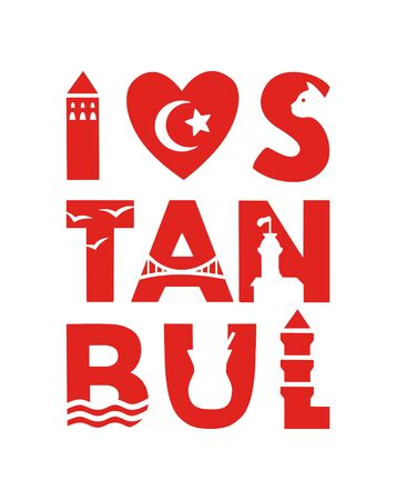 Istanbul Poster design for the Istanbul city, Turkey. Silhouette of the Turkish landmarks and symbols in the city name. Vector illustration with lettering. Souvenir print design. Travel to Turkey.