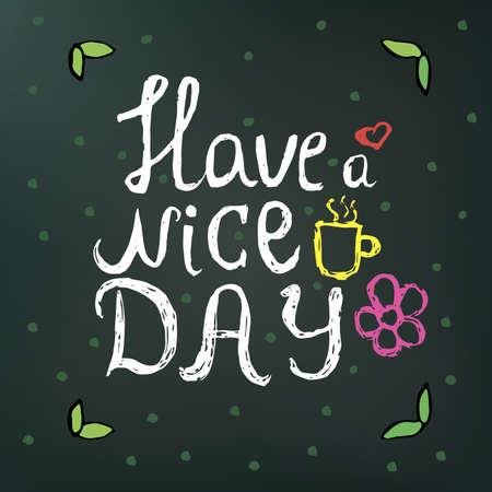 texto mano doodle tener un buen día en un fondo verde oscuro con flores y círculos. puede ser utilizado en tarjetas postales, camisetas, etc. Ilustración de vector