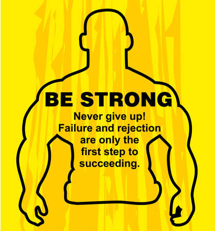 succeeding: Motivation concept. Sport motivation. Be strong-motivation quote with text. Never give up. Inspiration image. Vector  illustration on the yellow background. Motivational poster