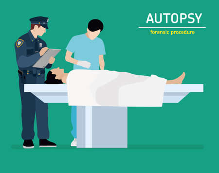 murder: The autopsy of the murder victim. Forensic procedure. Police and the coroner are investigating a murder victim. Flat illustration.