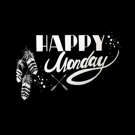 Happy monday. Inspirational and motivational quotes. Hand painted brush lettering. Hand lettering and custom typography for your designs: t-shirts, for posters, cards, etc. Vector Illustration