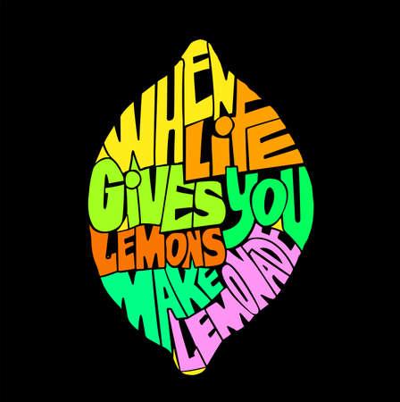Handdrawin lettering Quando la vita ti dà limoni fare una limonata. illustrazione d'epoca. T-shirt, disegno del sacchetto, poster, illustrazione biglietto di auguri. Vector tipografia. Vettoriali