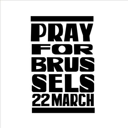 killed: The terrorist attack in Brussels on 22 March.  Handwritten with brush calligraphy. Typography design for cards, t-shirt, posters and social media content.illustration.