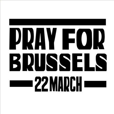 terrorist attack: The terrorist attack in Brussels on 22 March.  Handwritten with brush calligraphy. Typography design for cards, t-shirt, posters and social media content.illustration.