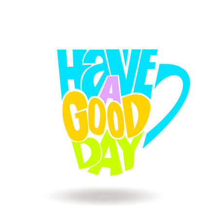 encouraging: Hand drawn inspirational and encouraging quote - Have a good day. Vector isolated typography design.
