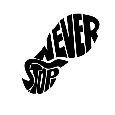 Hand drawn lettering of a phrase Never Stop.Trail Shoe Vector illustration.