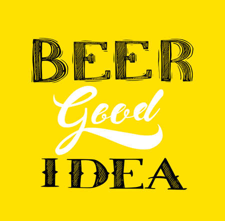 Conceptual handwritten phrase beer good idea Hand drawn tee graphic. Typographic print poster. T shirt hand lettered calligraphic design. Vector illustration. Illustration