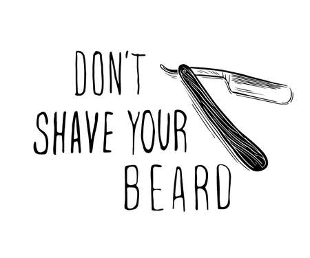 Vector hand drawn typography poster .Don't shave your beard. Inspirational and motivational illustration.Hipster hair and beards. Standard-Bild - 118097442
