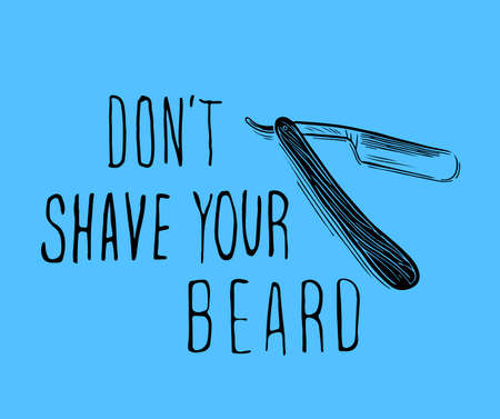 Vector hand drawn typography poster .Don't shave your beard. Inspirational and motivational illustration.Hipster hair and beards. Standard-Bild - 118097443