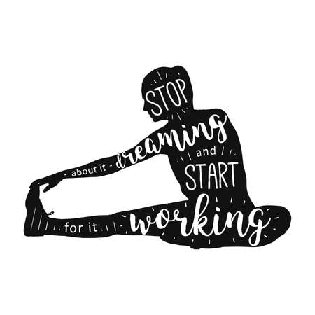 Stop dreaming start working motivation concept. Hand drawn lettering quote vector illustration. For card design, poster, sticker, print Apparel, t-shirt, bag.