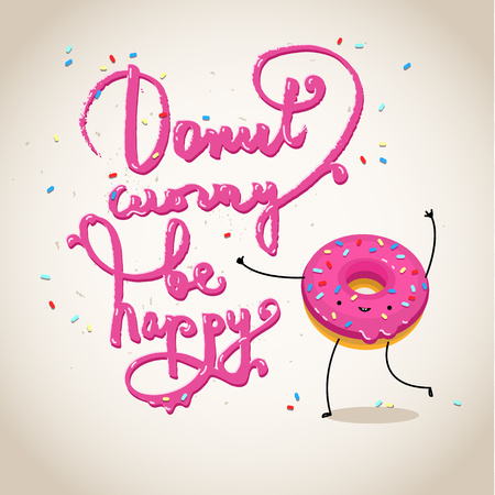 food to eat: Donut worry be happy, hand drawn text with pink donut. Vector inspirational and motivational poster with quote. Lettering for posters, cards design.