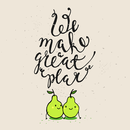 phrases: Funny phrases about love. Hand drawn Valentines Day card with funny pear and hand written note. We make a great pear Illustration