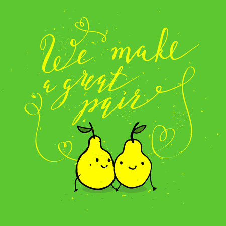 phrases: Funny phrases about love. Hand drawn Valentines Day card with funny pear and hand written note. We make a great pair Illustration