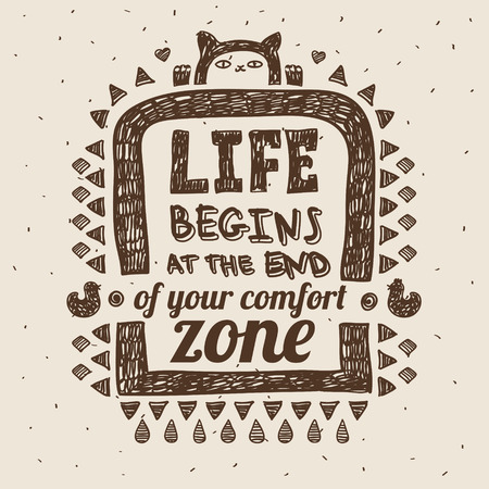 comfort: Motivational poster quote LIFE BEGINS AT THE END OF COMFORT ZONE on white. Illustration