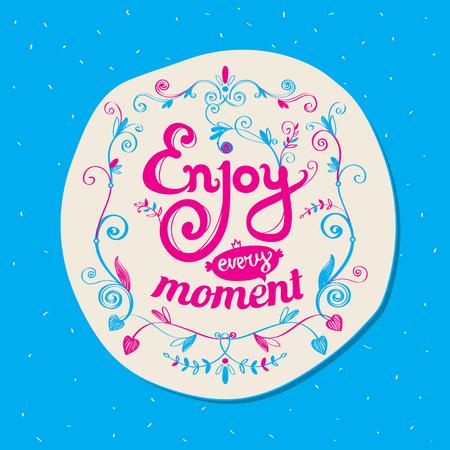 Motivación cita inspirada del cartel disfrutar de cada momento. Ilustración de vector