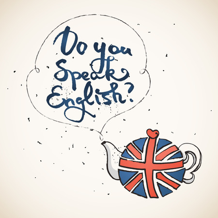 speak english: Concept of studying English or travelling. Phrase Do you speak English above teapot with british flag.