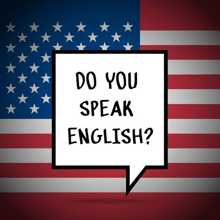 speak english: Concept of studying English or travelling. Phrase Do you speak English in front of USA flag.