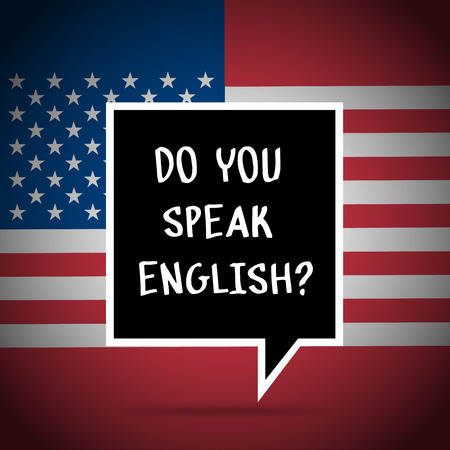 Concept of studying English or travelling. Phrase Do you speak English in front of USA flag.