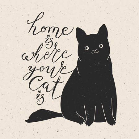 Home is where your cat is. Cute cat character and quote. Trendy hipster hand drawn style illustration. Inspiration vector typography vintage poster