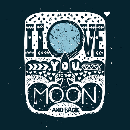I love you to the moon and back. Vetores
