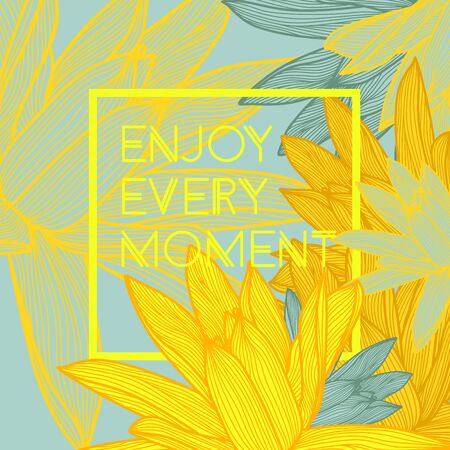 textil: Enjoy every moment. Stylish floral background with inspirational quotes.