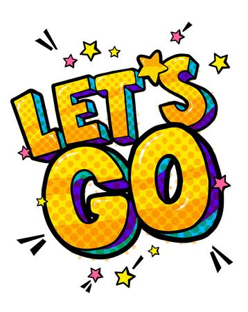 Let s go Message in pop art style Illustration